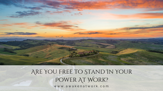 Are You Free to Stand In Your Power At Work by Sonya Amrita