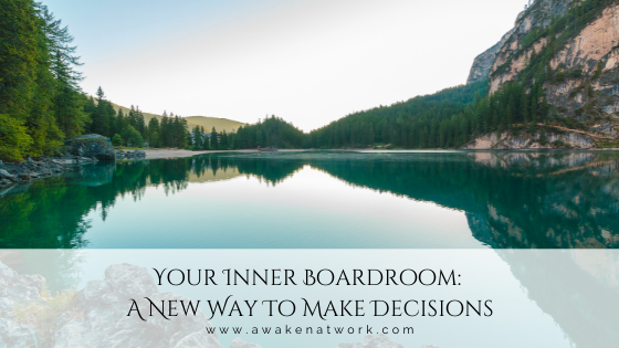 Activate the best of your awareness, knowledge, and wisdom using your Inner Boardroom